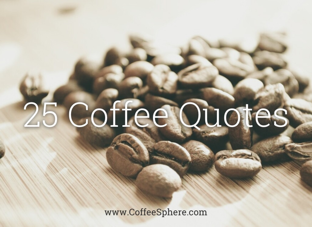 25 Coffee Quotes