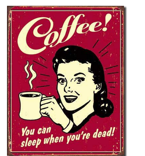 sleep when you're dead coffee poster