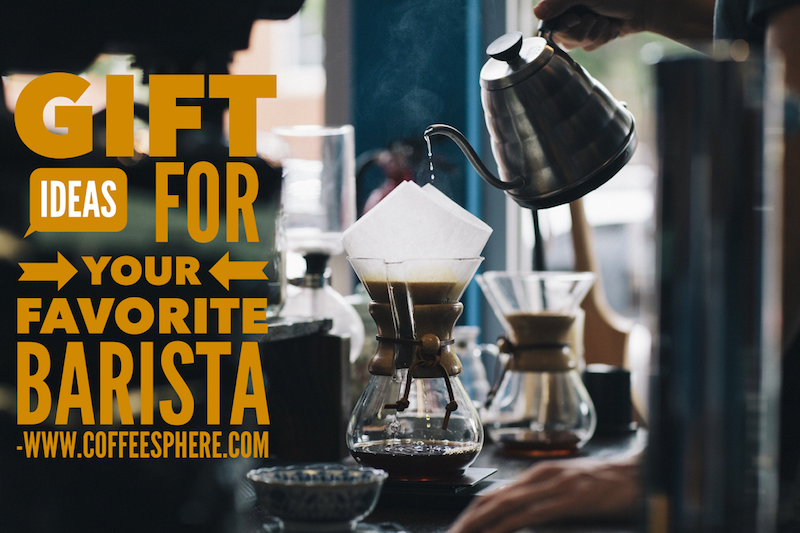 Gift ideas for your favorite barista