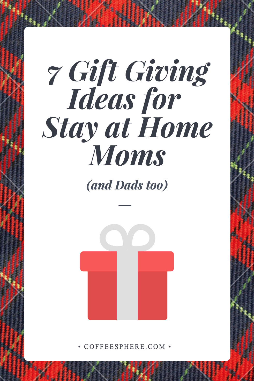 Gift Giving Ideas: 7 Gifts for Coffee Loving Stay at Home Moms