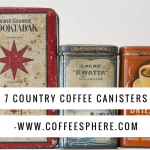 7 Country Coffee Canisters You Need to Check Out
