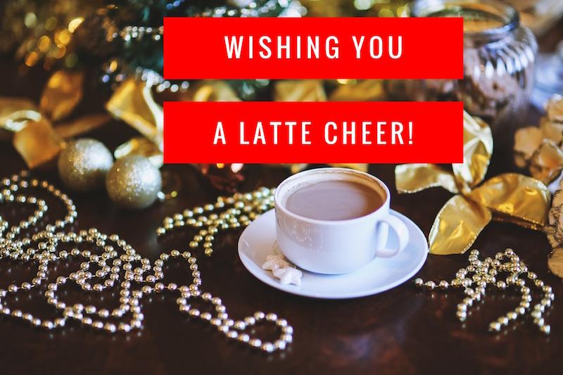 wishing you a latte christmas