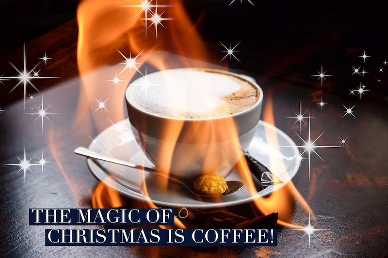 The magic of Christmas is coffee