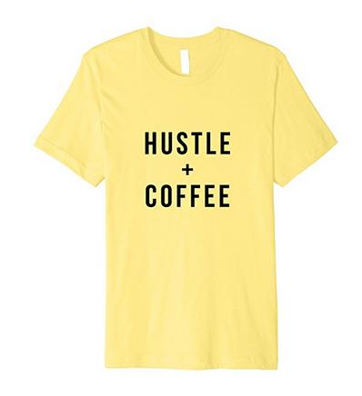 Hustle + Coffee t-shirt