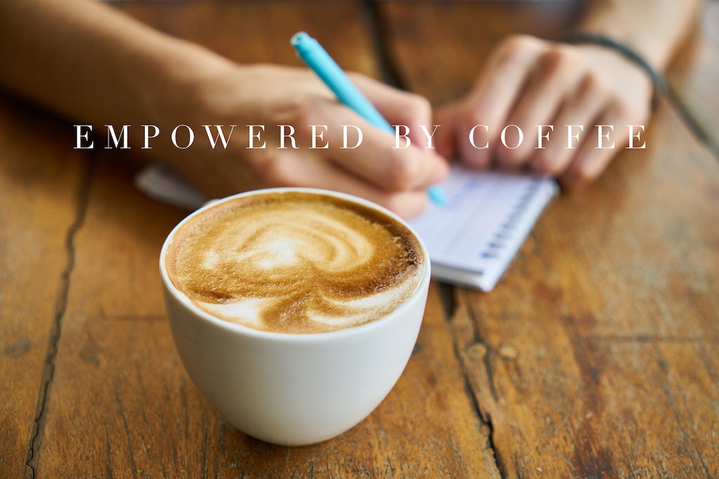 Empowered by coffee