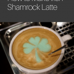 St Patrick's Day Latte: How to Make Irish Shamrock Latte