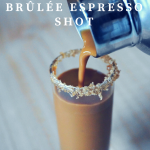 How to Make French Crème Brûlée Espresso Shot